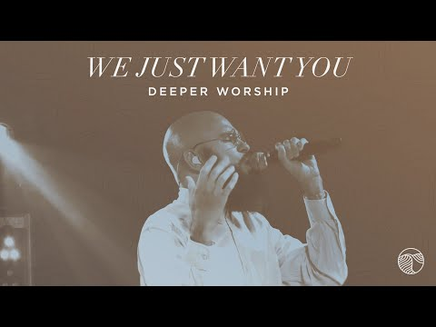 We Just Want You   Deeper Worship, Chris Lawson (Official Live Video)