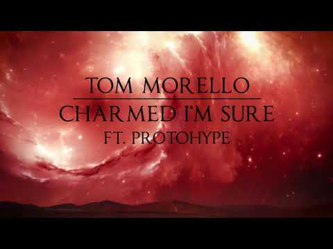 Tom Morello - Charmed I'm Sure (feat. Protohype) [Official Audio]