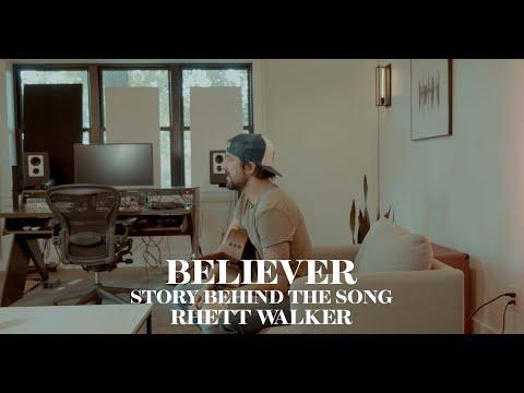 Rhett Walker - Believer (Story Behind the Song)