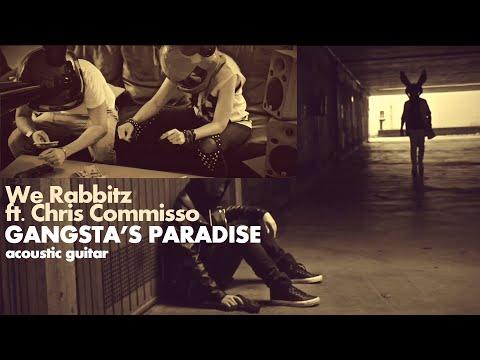 Gangsta's Paradise (Acoustic Guitar) by We Rabbitz ft Chris Commisso