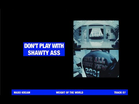 MAXO KREAM - DON'T PLAY WITH SHAWTY ASS [OFFICIAL LYRIC VIDEO]
