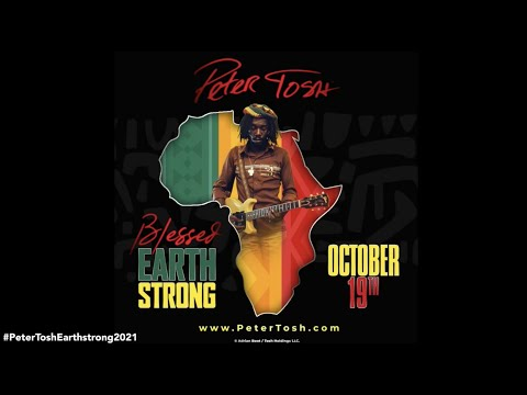 The Peter Tosh Foundation Presents The 77th Peter Tosh Earthstrong Celebration.