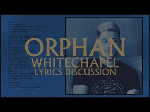 Whitechapel - Orphan - Phil Bozeman Lyrics Discussion