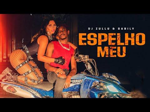 DJ Zullu & Gabily - Espelho Meu (Clipe Oficial)