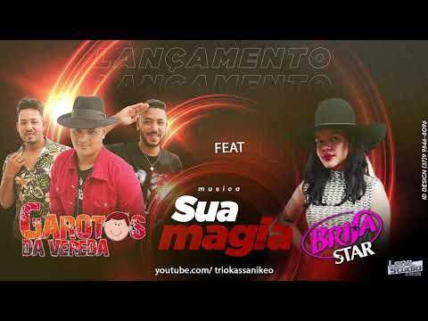 Sua Magia - Garotos da Vereda feat Brisa Star