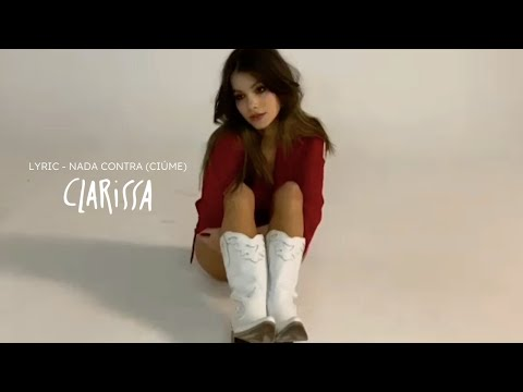 [Lyric video] nada contra (ciúme) - Clarissa