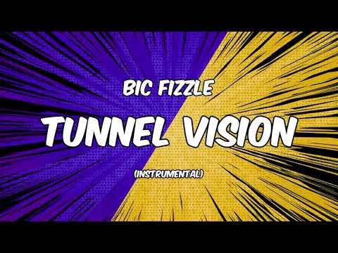 BiC Fizzle - Tunnel Vision [Instrumental]