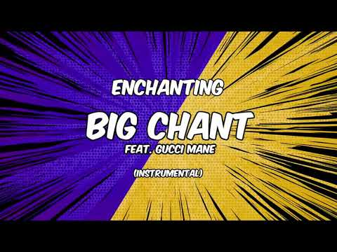 Enchanting - Big Chant [Instrumental]