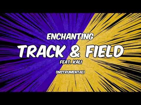 Enchanting - Track & Field [Instrumental]