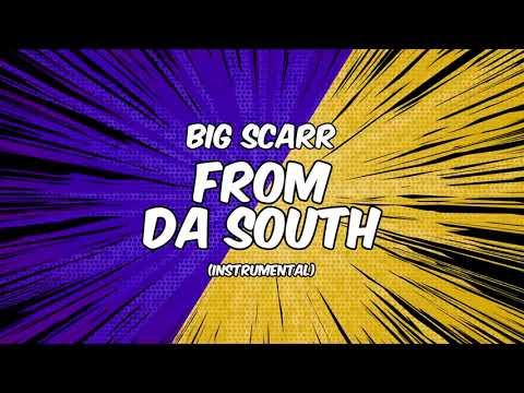 Big Scarr - From Da South [Instrumental]