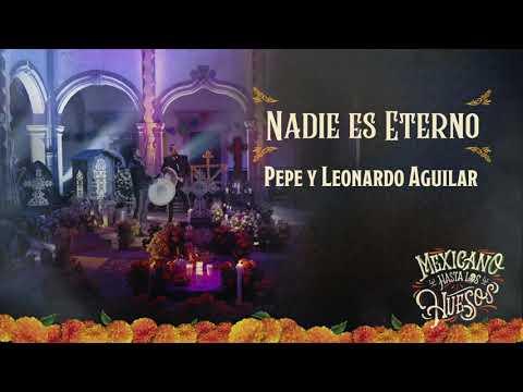 8. Nadie Es Eterno - Pepe y Leonardo Aguilar (Audio Oficial)
