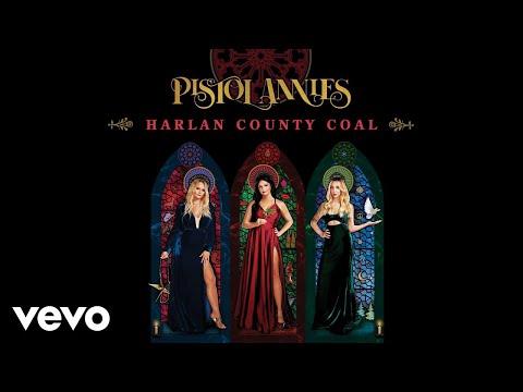 Pistol Annies - Harlan County Coal (Audio)