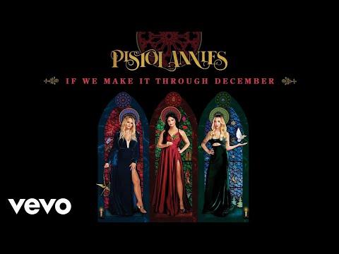 Pistol Annies - If We Make it Through December (Audio)