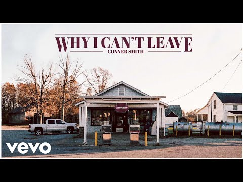 Conner Smith - Why I Can't Leave (Audio)