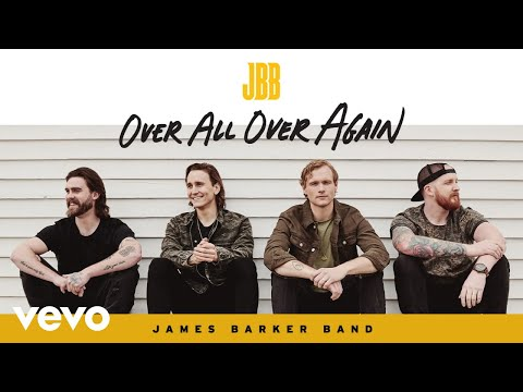 James Barker Band - Over All Over Again (Audio)