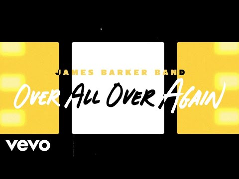 James Barker Band - Over All Over Again (Lyric Video)