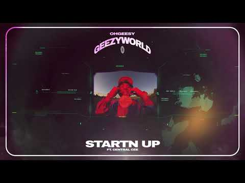 OhGeesy - STARTN UP (feat. Central Cee) [Official Audio]