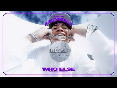 OhGeesy - WHO ELSE (feat. BlueBucksClan) [Official Audio]