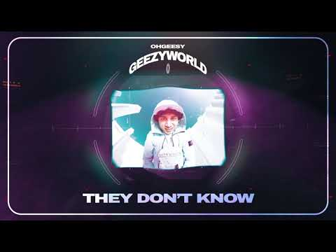 OhGeesy - THEY DON'T KNOW [Official Audio]