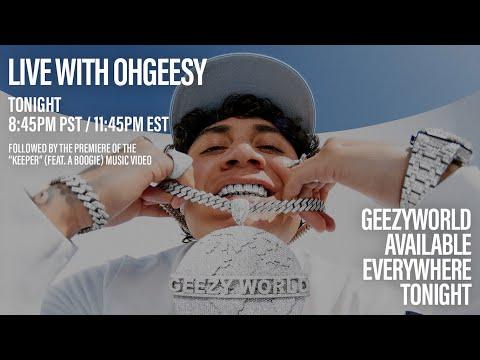 Live With OhGeesy (GEEZYWORLD)