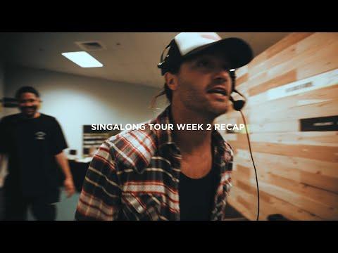 Singalong Tour // Week 2 Recap