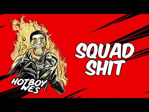 Hotboy Wes - Squad Sh*t [Official Audio]